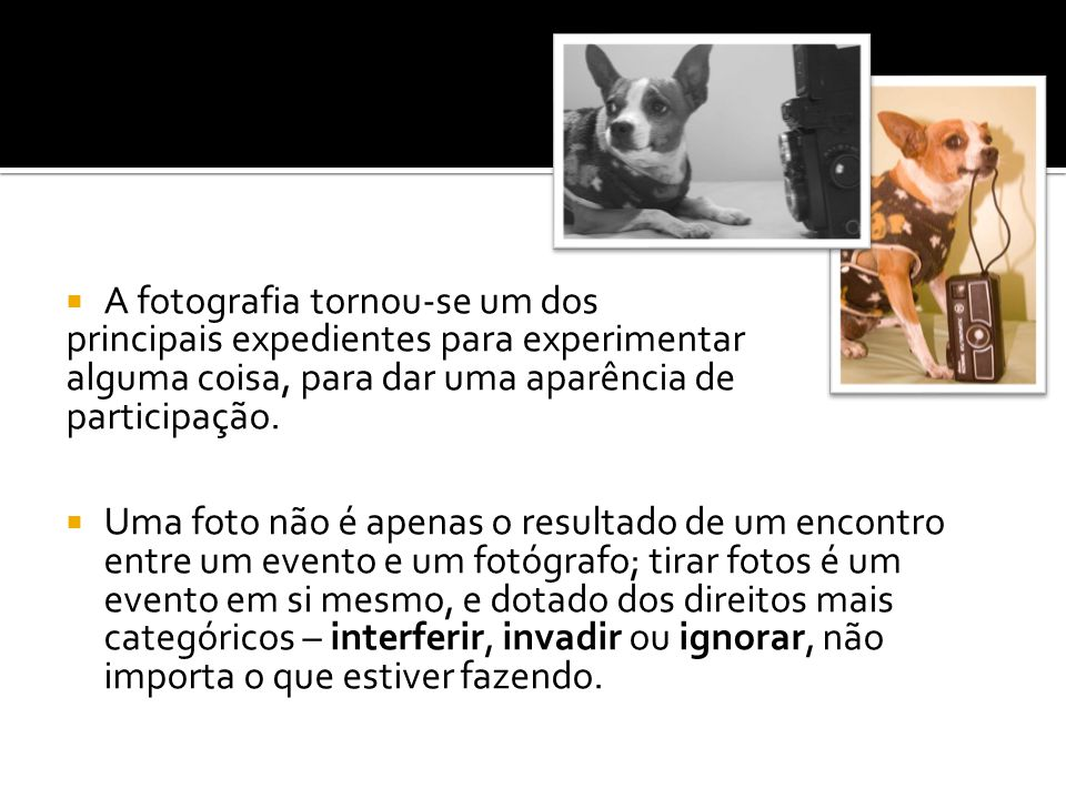 A fotografia tornou-se um dos