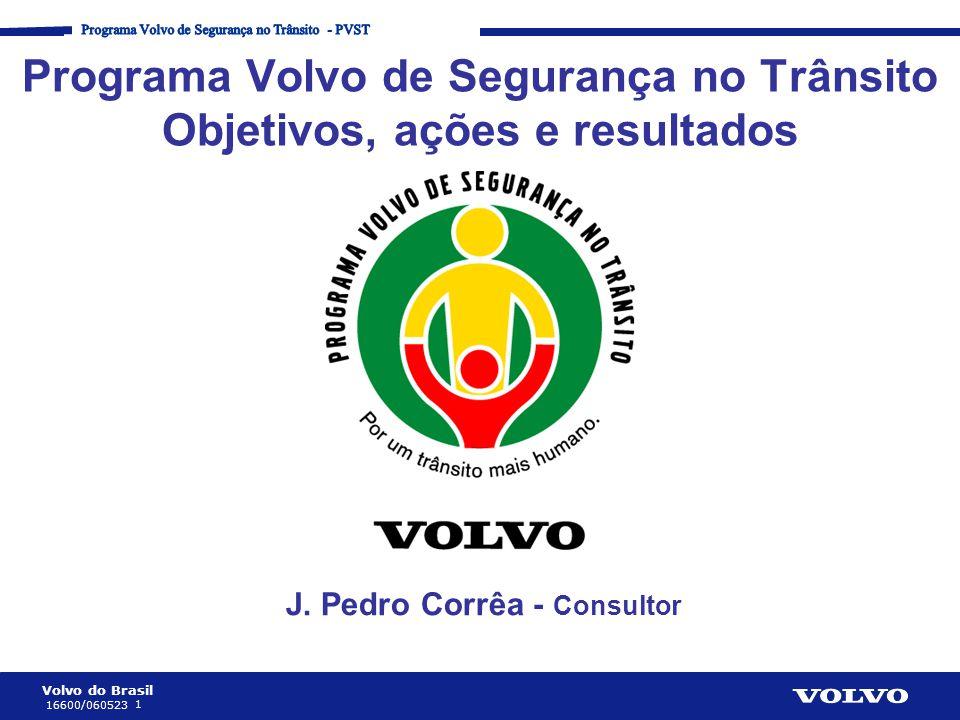 Programa Volvo de Segurança no Trânsito Objetivos, ações e resultados