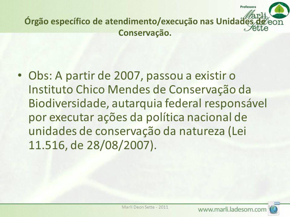 Órgão específico de atendimento/execução nas Unidades de Conservação.