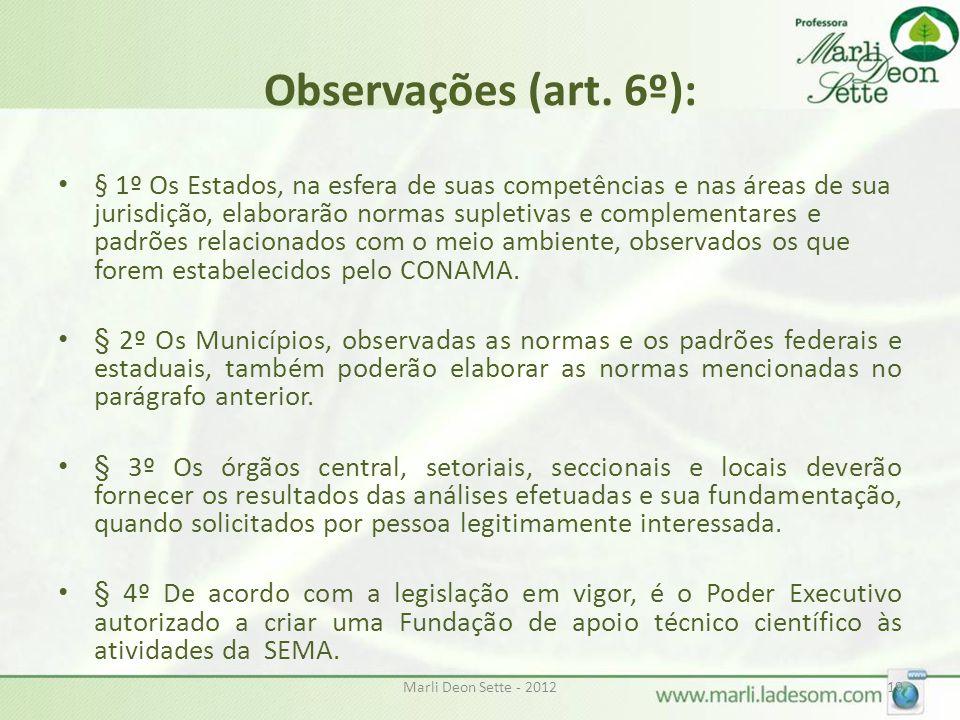Observações (art. 6º):