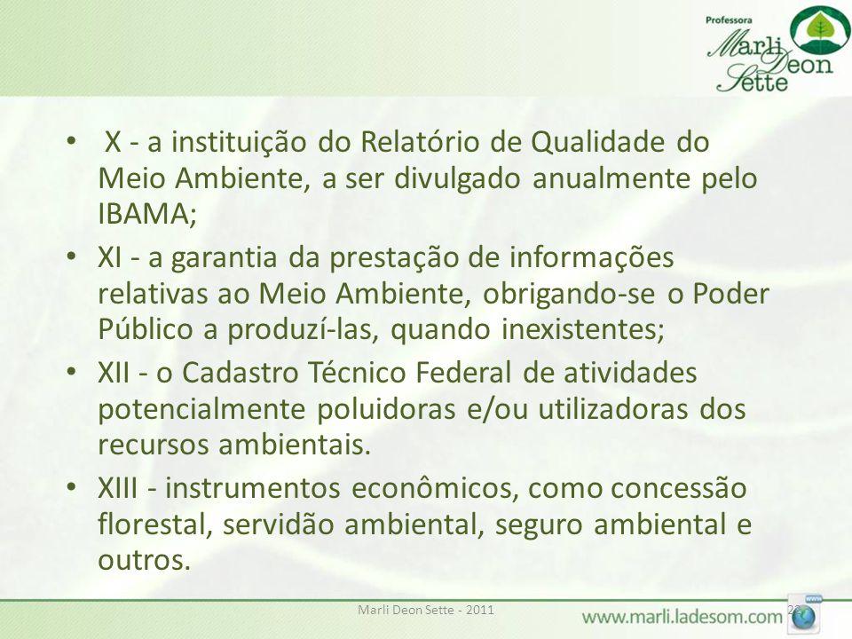 X - a instituição do Relatório de Qualidade do Meio Ambiente, a ser divulgado anualmente pelo IBAMA;