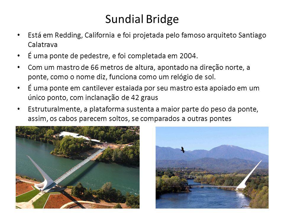 Sundial Bridge Está em Redding, California e foi projetada pelo famoso arquiteto Santiago Calatrava.