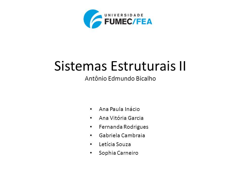 Sistemas Estruturais II Antônio Edmundo Bicalho