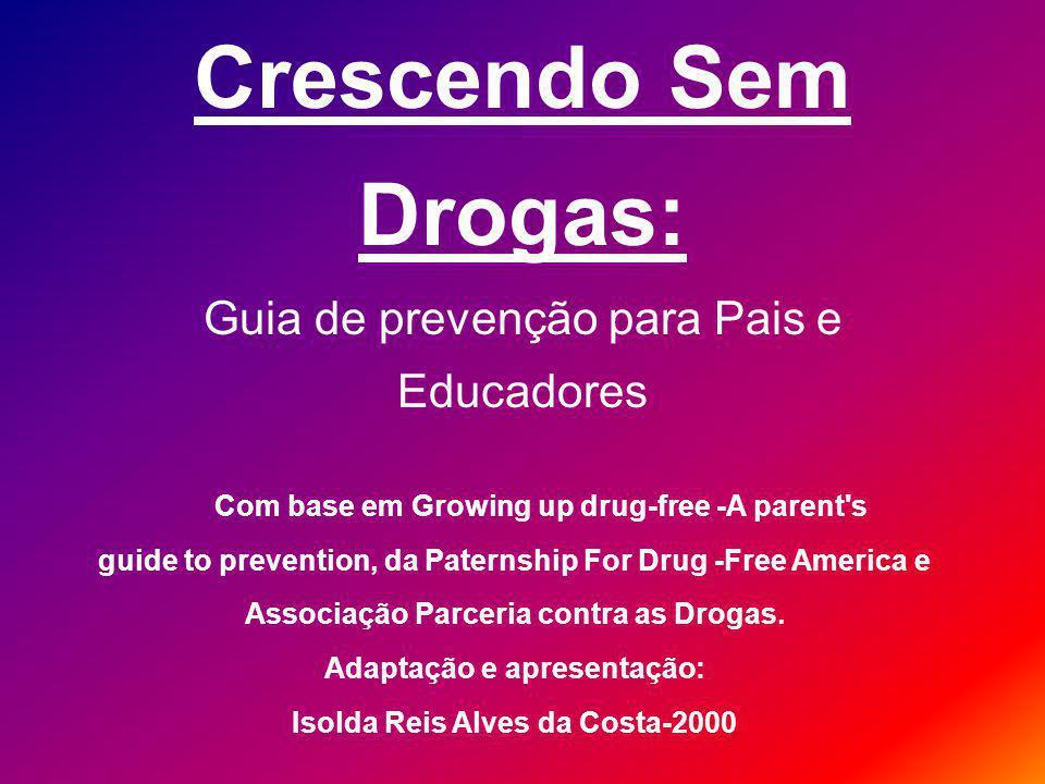 Crescendo Sem Drogas: Guia de prevenção para Pais e Educadores