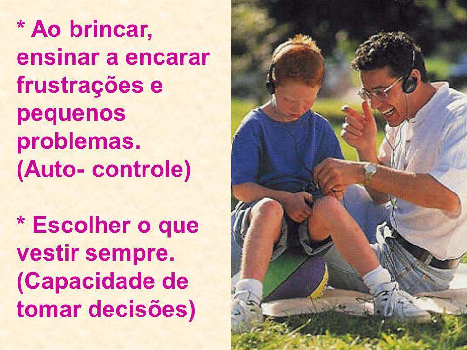 Ao brincar, ensinar a encarar frustrações e pequenos problemas