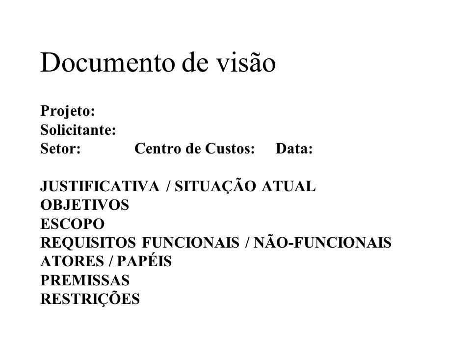 Documento de visão Projeto: Solicitante: