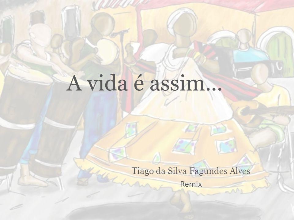 Tiago da Silva Fagundes Alves Remix