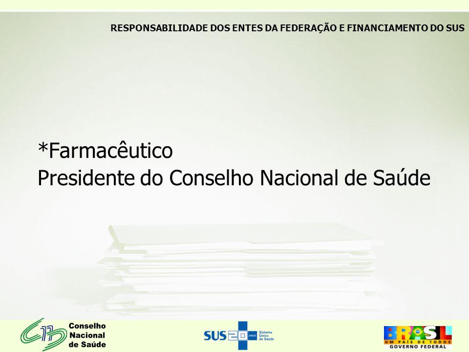 *Farmacêutico Presidente do Conselho Nacional de Saúde