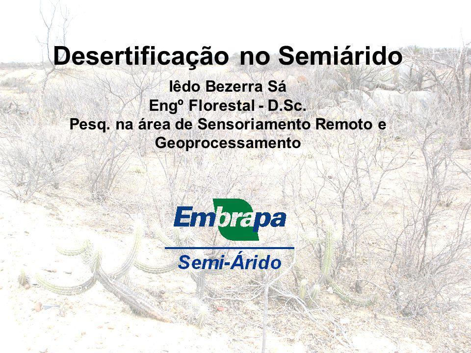 Desertificação no Semiárido Pesq. na área de Sensoriamento Remoto e