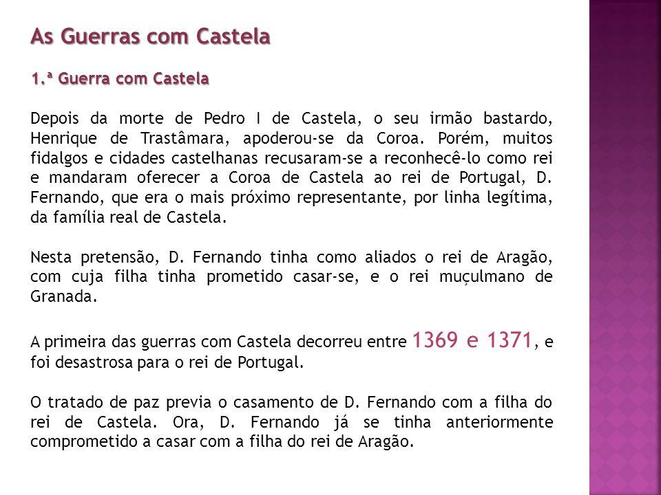 As Guerras com Castela 1.ª Guerra com Castela
