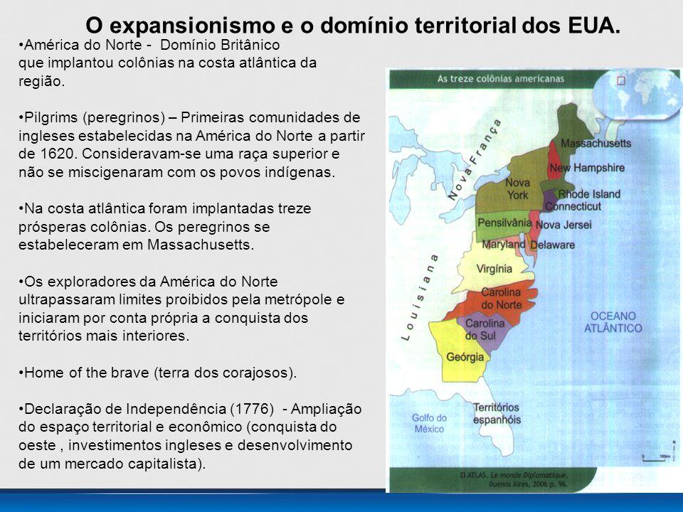 O expansionismo e o domínio territorial dos EUA.