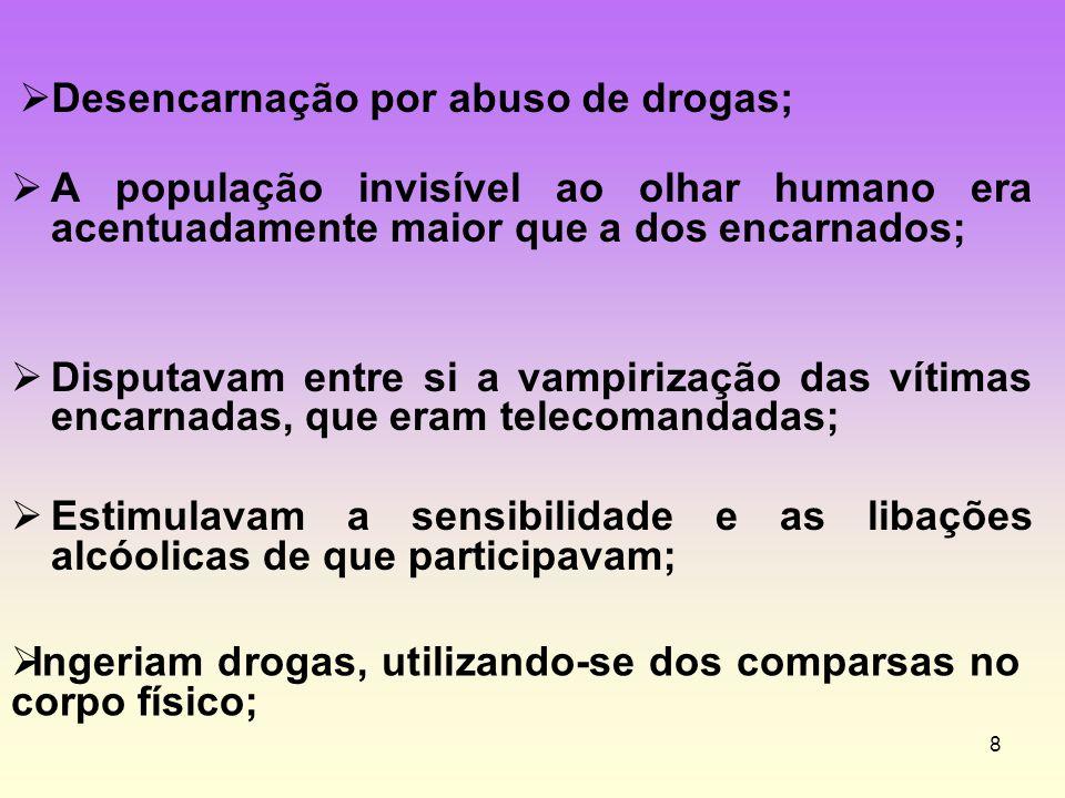 Desencarnação por abuso de drogas;