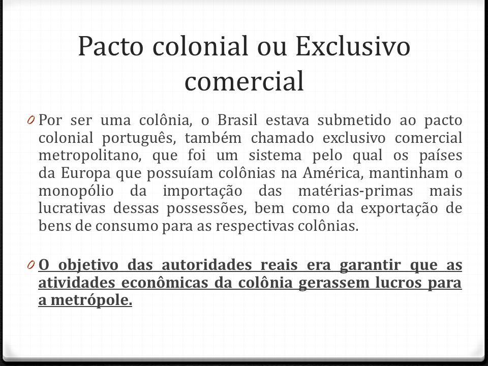 Pacto colonial ou Exclusivo comercial