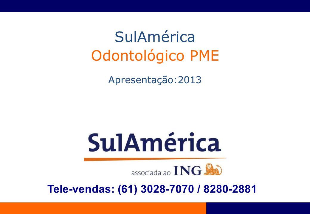 SulAmérica Odontológico PME Tele-vendas: (61) 3028-7070 / 8280-2881