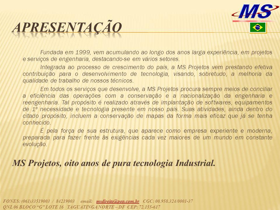 APRESENTAÇÃO MS Projetos, oito anos de pura tecnologia Industrial.