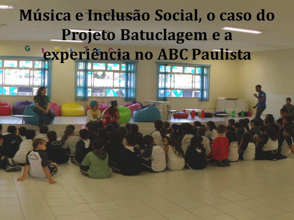 Música e Inclusão Social, o caso do Projeto Batuclagem e a experiência no ABC Paulista