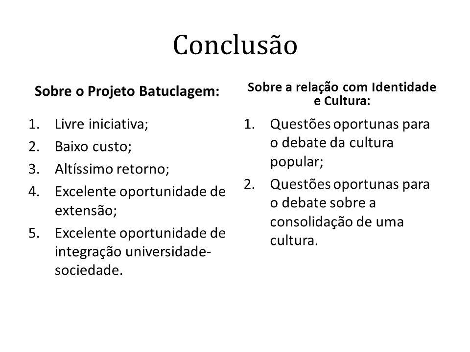 Sobre o Projeto Batuclagem: Sobre a relação com Identidade e Cultura: