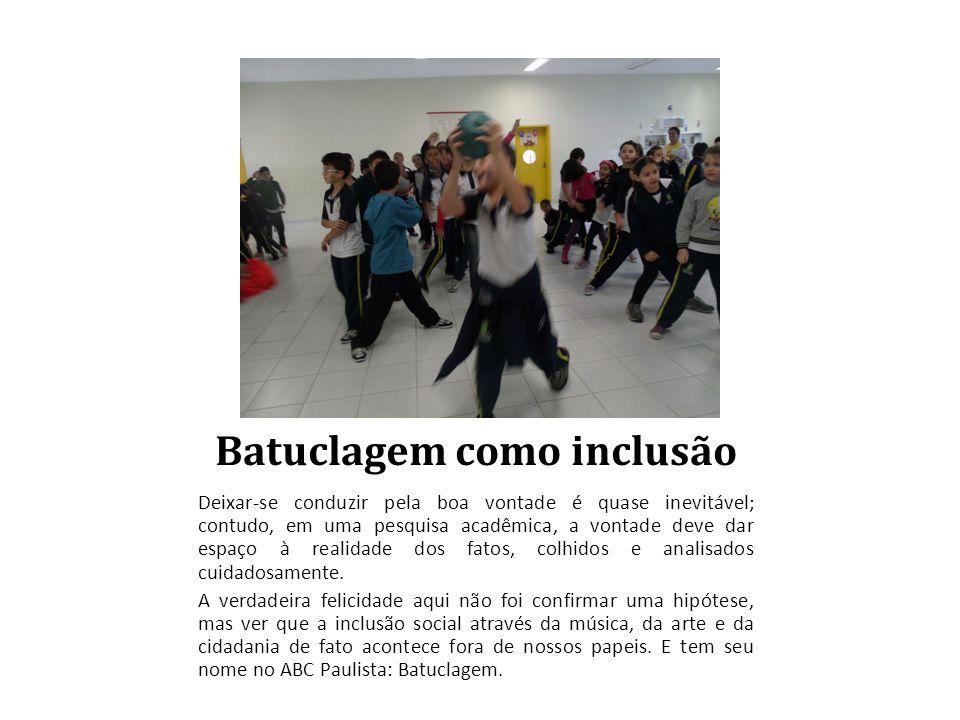 Batuclagem como inclusão