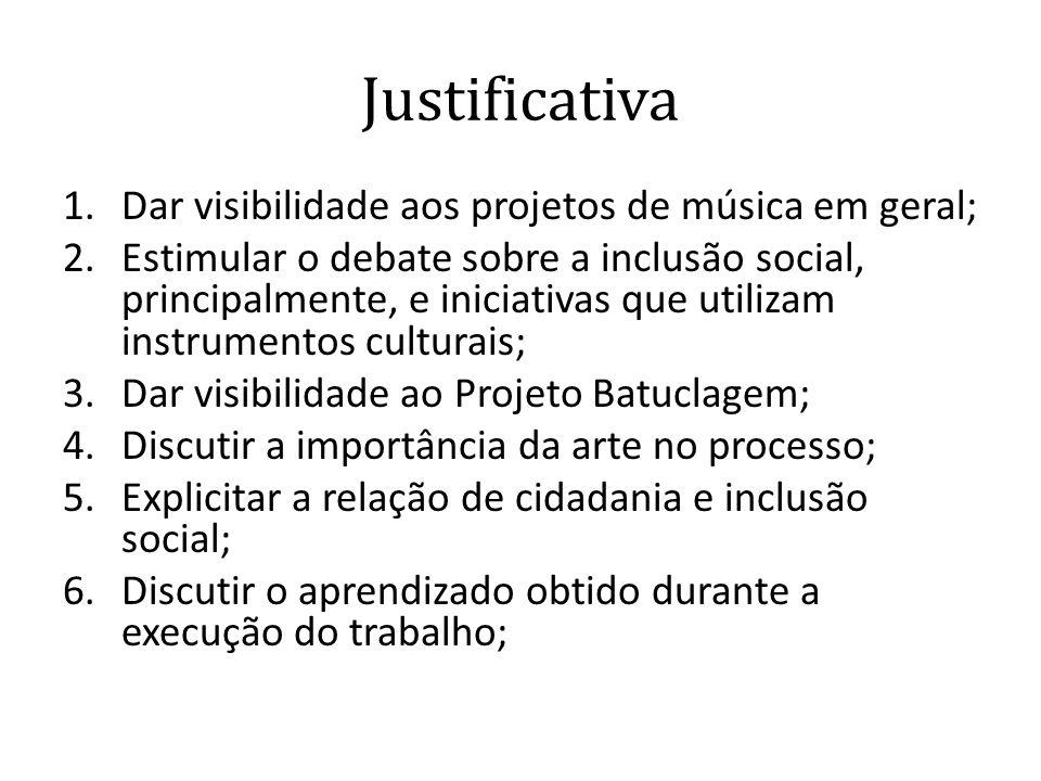 Justificativa Dar visibilidade aos projetos de música em geral;