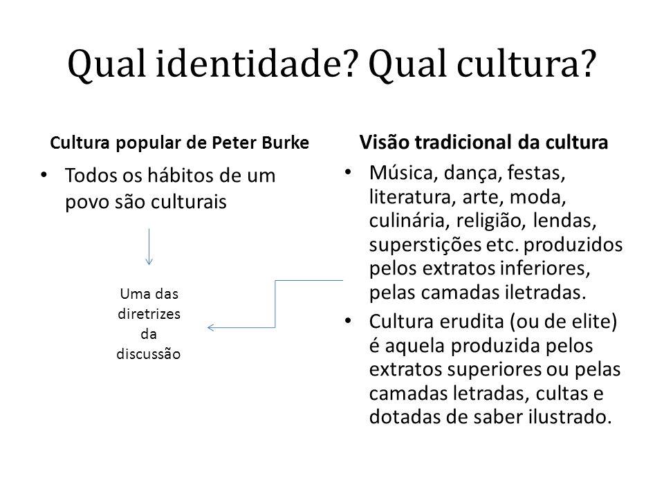 Qual identidade Qual cultura