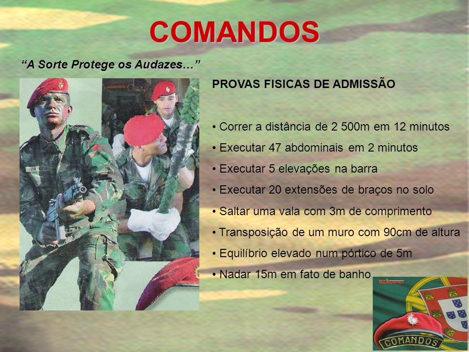COMANDOS A Sorte Protege os Audazes… PROVAS FISICAS DE ADMISSÃO