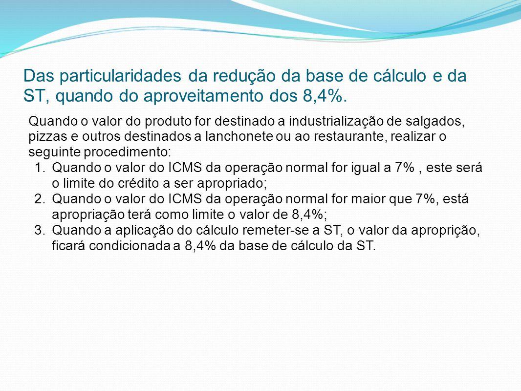 Das particularidades da redução da base de cálculo e da ST, quando do aproveitamento dos 8,4%.