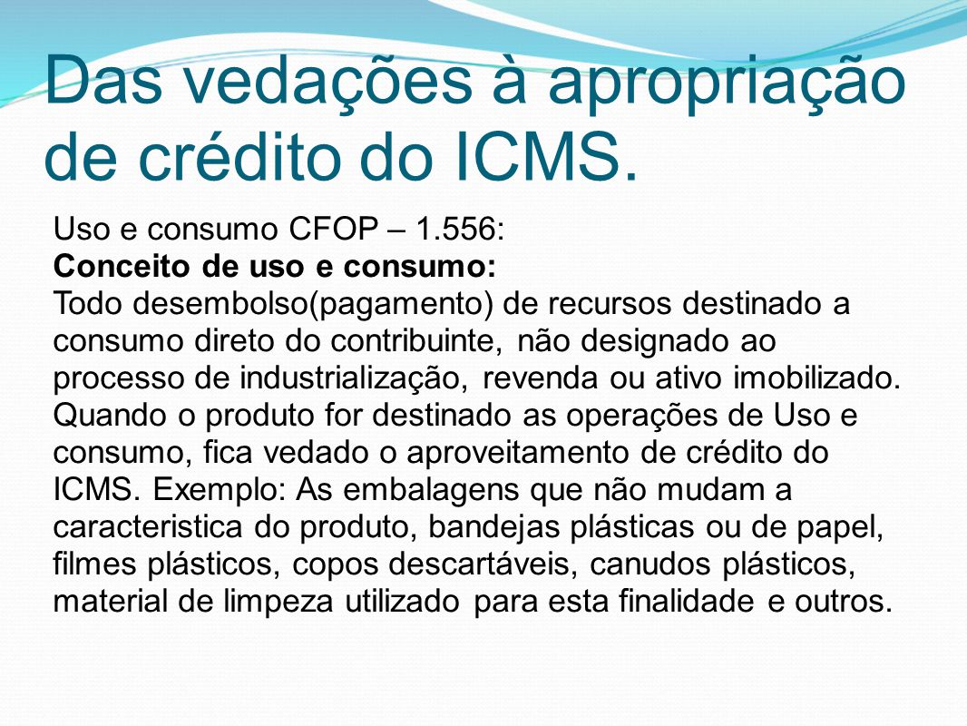 Das vedações à apropriação de crédito do ICMS.