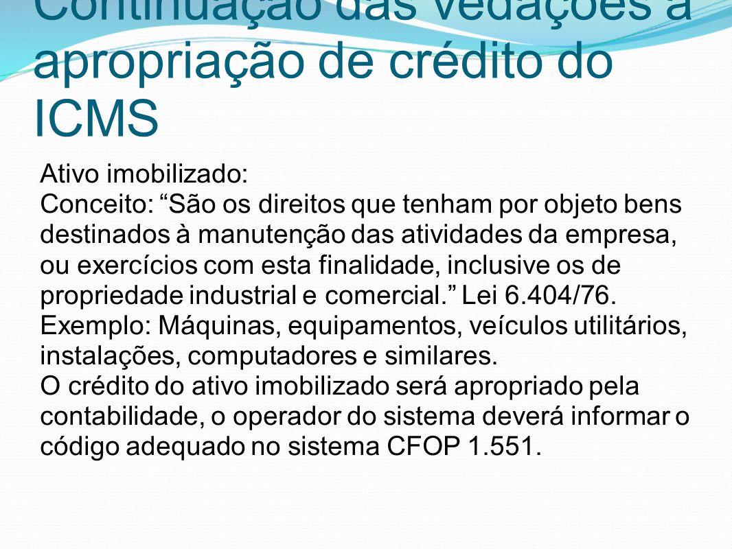 Continuação das vedações à apropriação de crédito do ICMS