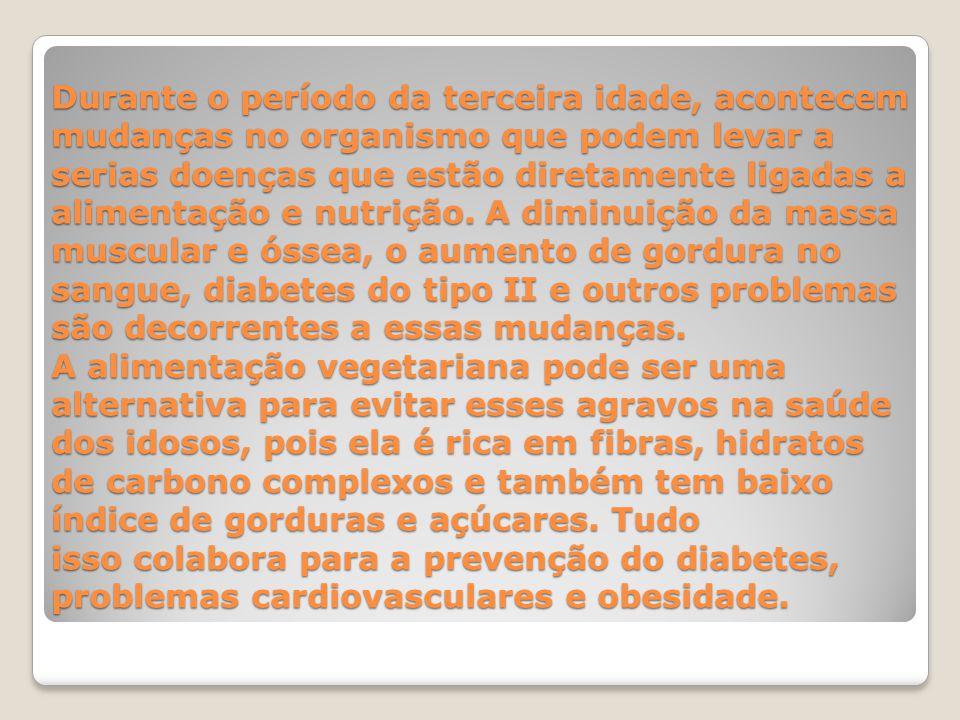 Durante o período da terceira idade, acontecem mudanças no organismo que podem levar a serias doenças que estão diretamente ligadas a alimentação e nutrição. A diminuição da massa muscular e óssea, o aumento de gordura no sangue, diabetes do tipo II e outros problemas são decorrentes a essas mudanças.