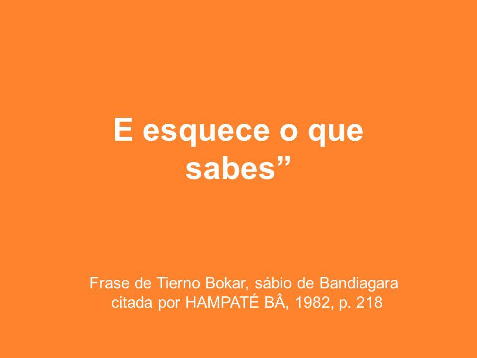 Frase de Tierno Bokar, sábio de Bandiagara