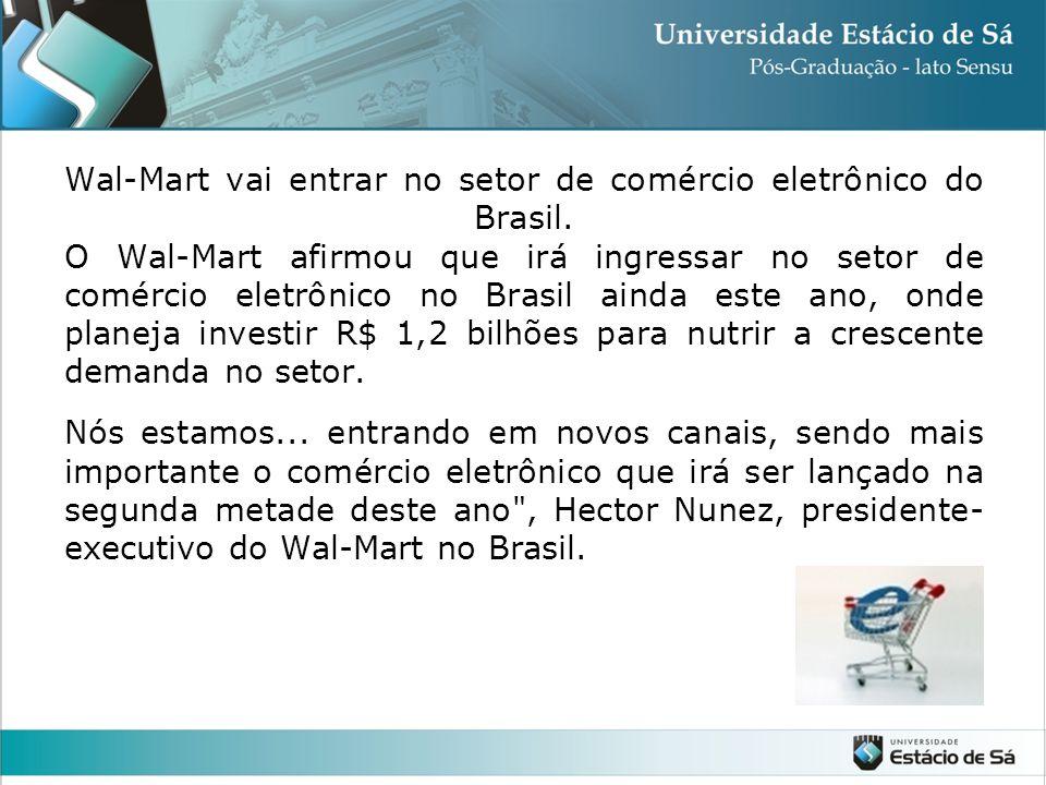Wal-Mart vai entrar no setor de comércio eletrônico do Brasil