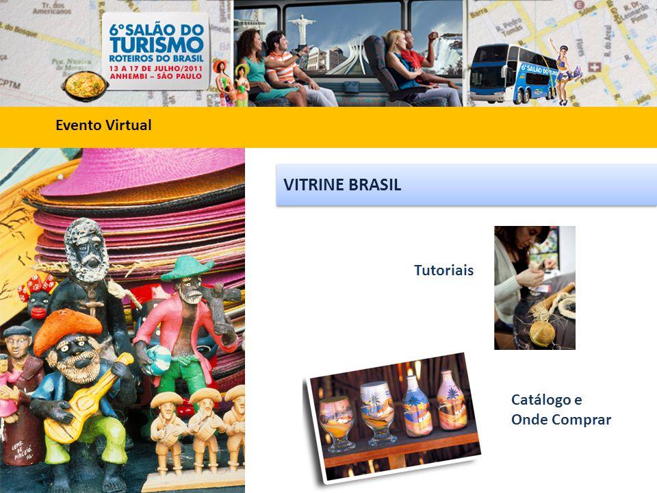 Evento Virtual VITRINE BRASIL Tutoriais Catálogo e Onde Comprar