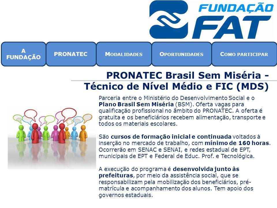 PRONATEC Brasil Sem Miséria - Técnico de Nível Médio e FIC (MDS)