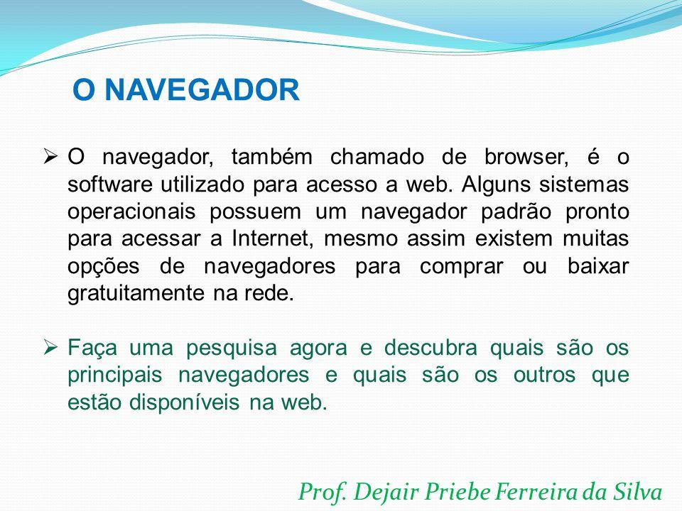 O NAVEGADOR Prof. Dejair Priebe Ferreira da Silva
