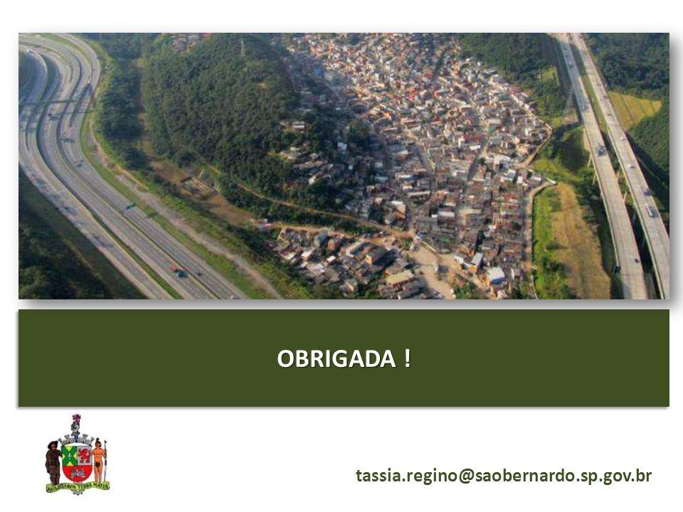 OBRIGADA ! tassia.regino@saobernardo.sp.gov.br