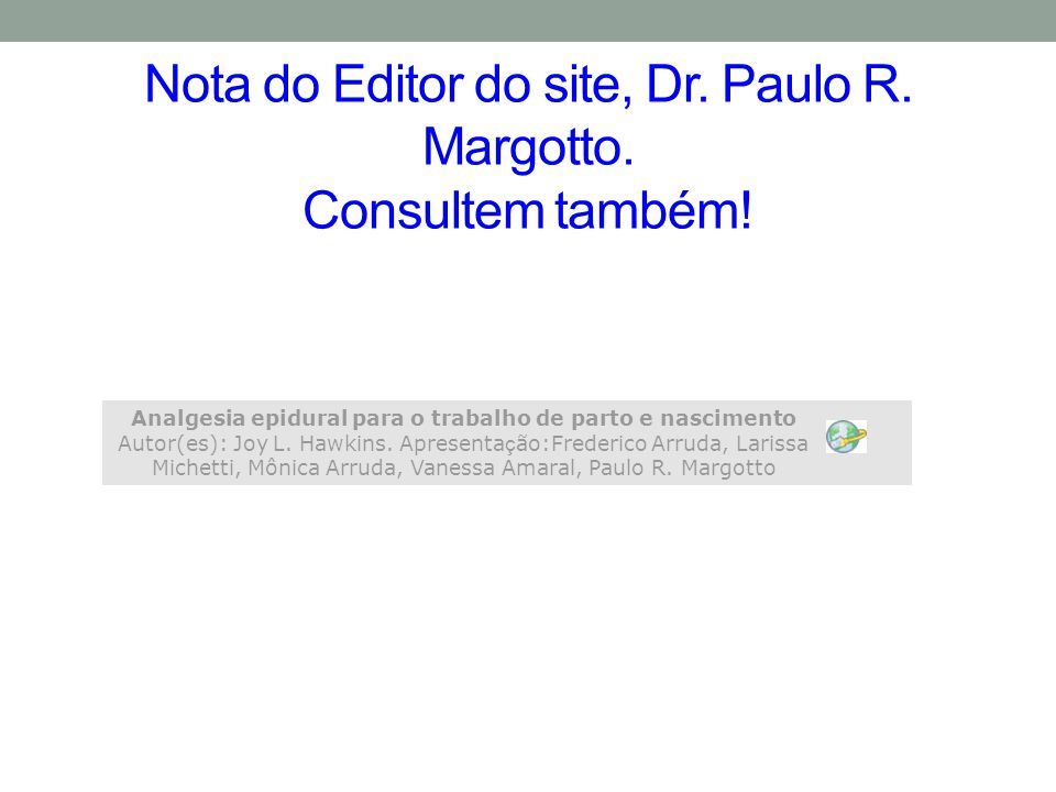 Nota do Editor do site, Dr. Paulo R. Margotto. Consultem também!