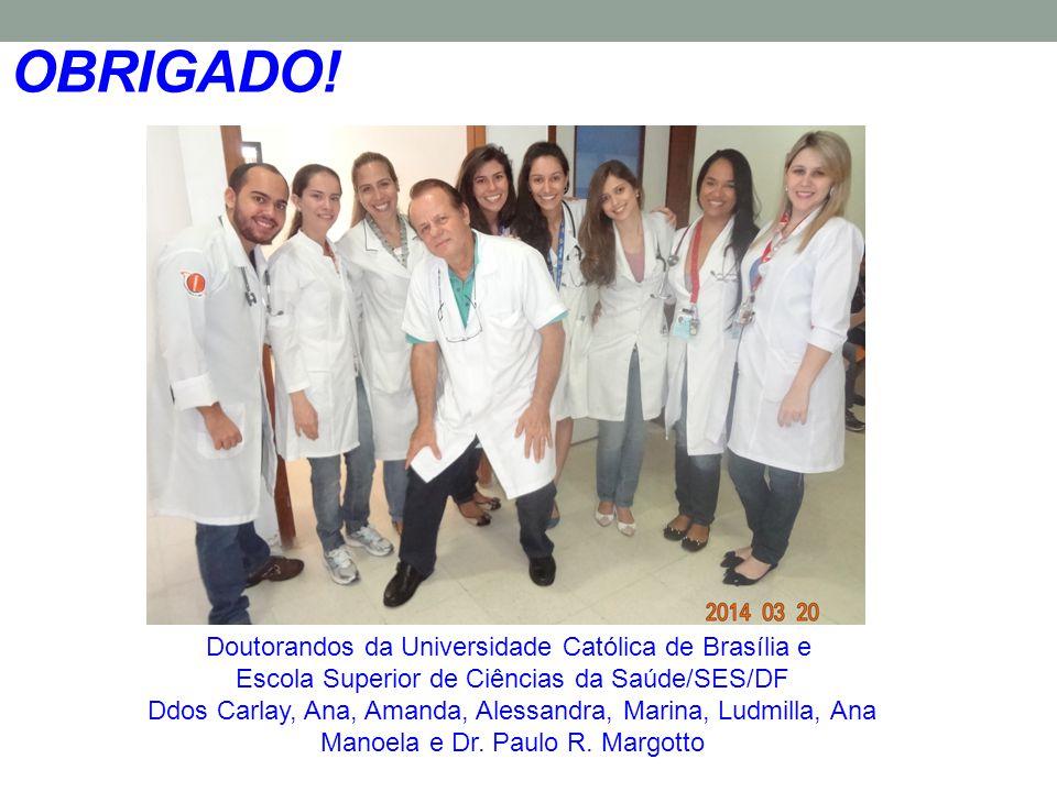 OBRIGADO! Doutorandos da Universidade Católica de Brasília e