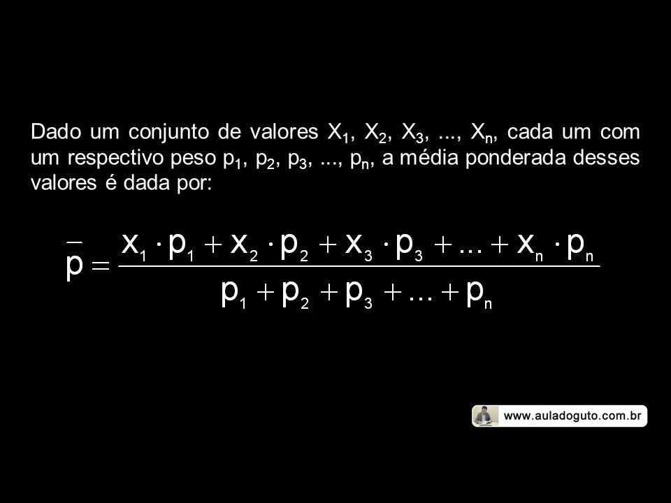 Dado um conjunto de valores X1, X2, X3,