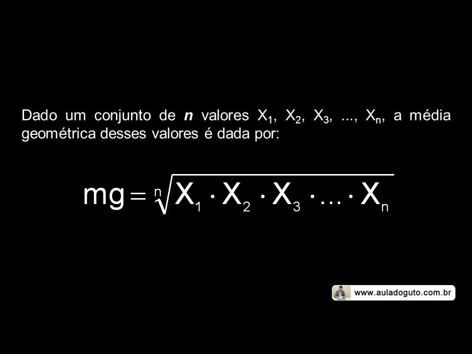 Dado um conjunto de n valores X1, X2, X3,