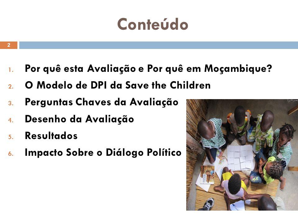 Conteúdo Por quê esta Avaliação e Por quê em Moçambique
