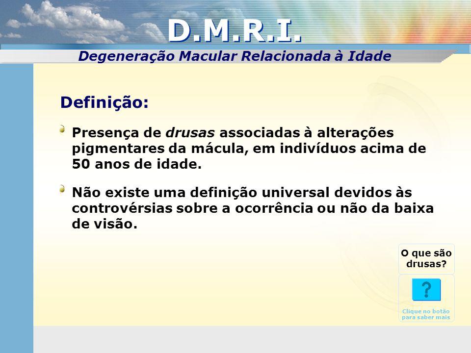 D.M.R.I. Definição: Degeneração Macular Relacionada à Idade