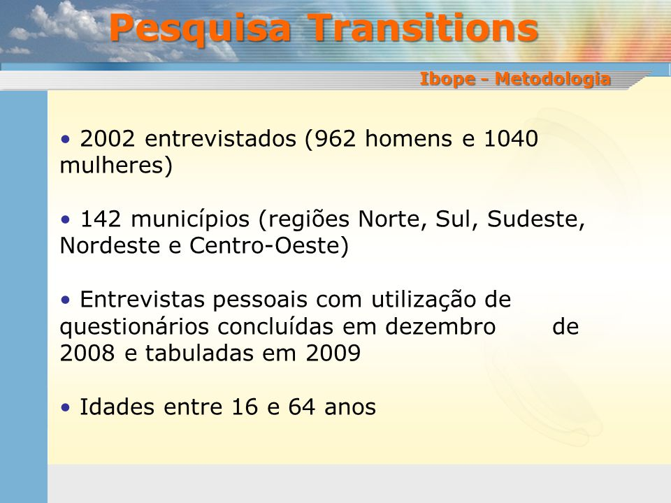 Pesquisa Transitions 2002 entrevistados (962 homens e 1040 mulheres)