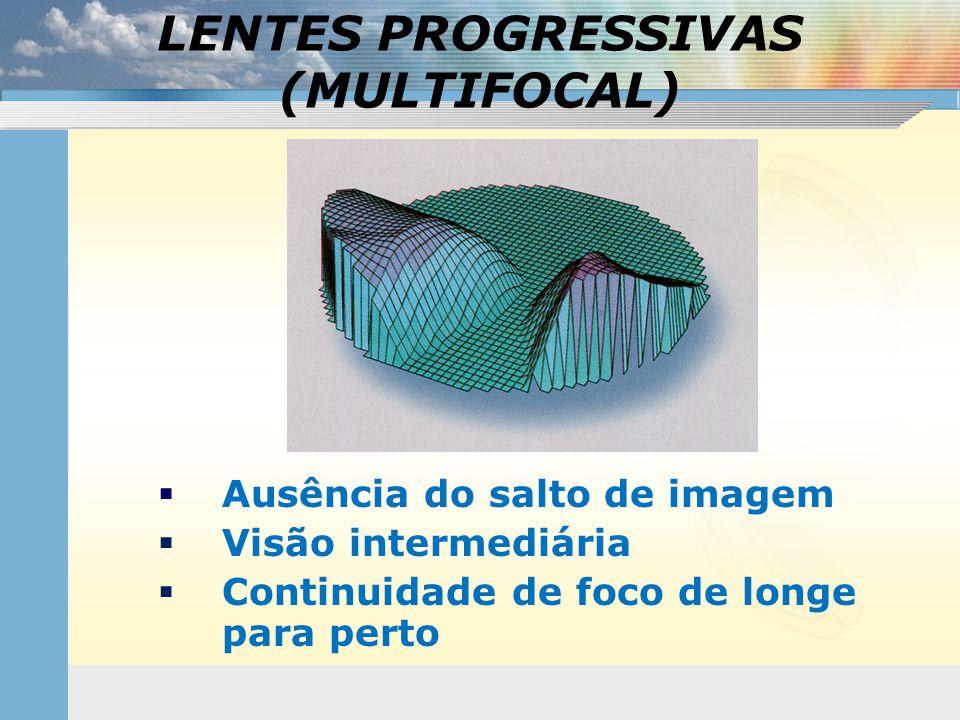 LENTES PROGRESSIVAS (MULTIFOCAL)