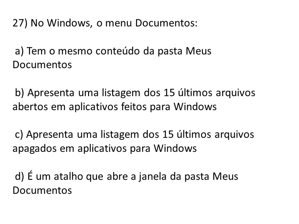 27) No Windows, o menu Documentos: