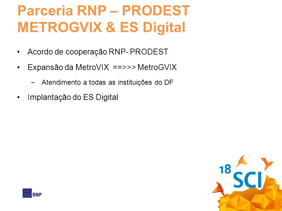 Parceria RNP – PRODEST METROGVIX & ES Digital