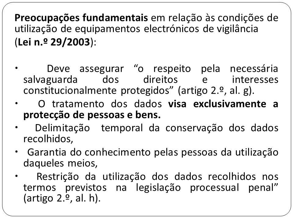 Preocupações fundamentais em relação às condições de utilização de equipamentos electrónicos de vigilância
