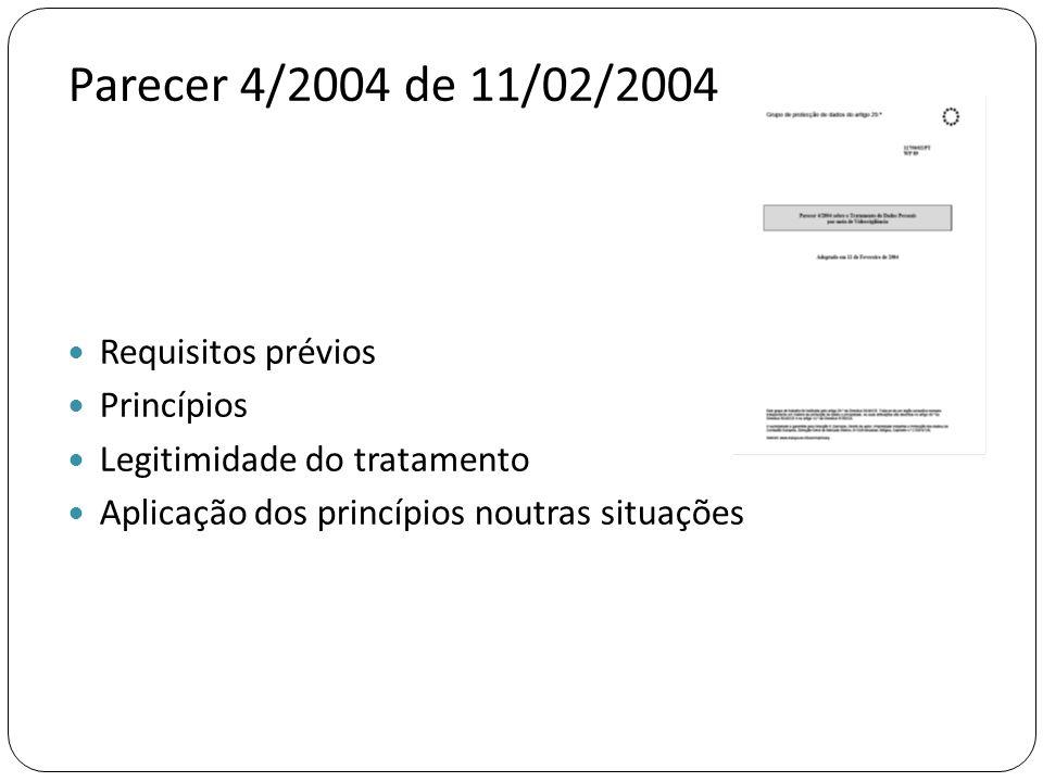 Parecer 4/2004 de 11/02/2004 Requisitos prévios Princípios