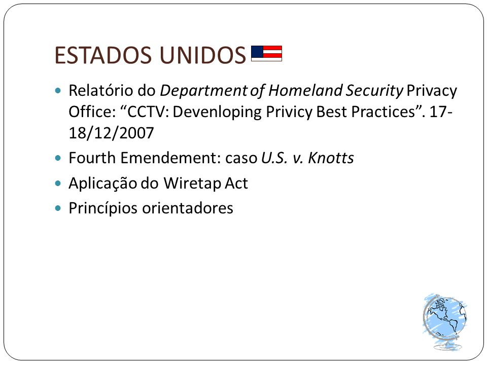 ESTADOS UNIDOS Relatório do Department of Homeland Security Privacy Office: CCTV: Devenloping Privicy Best Practices . 17- 18/12/2007.