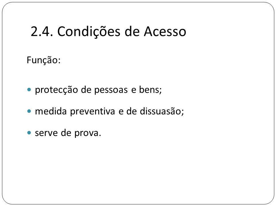 2.4. Condições de Acesso Função: protecção de pessoas e bens;