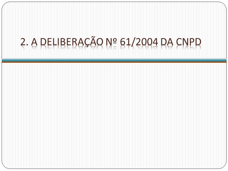 2. A deliberação nº 61/2004 da cnpd